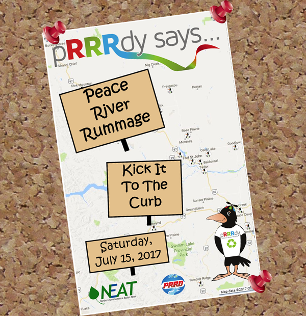 Peace River Rummage is coming to the Peace July 15 along with Kick it to the Curb. Call NEAT for more details 1-888-689-6328.