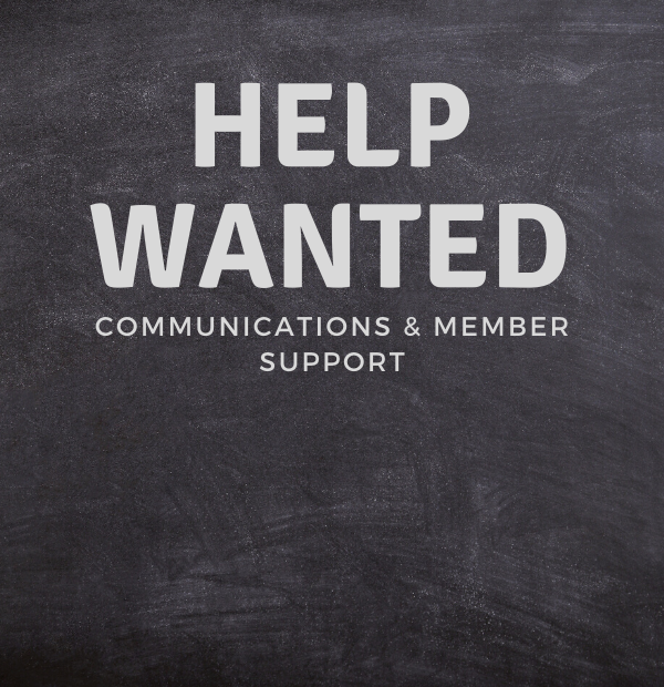 Help Wanted - Communications & Member Support